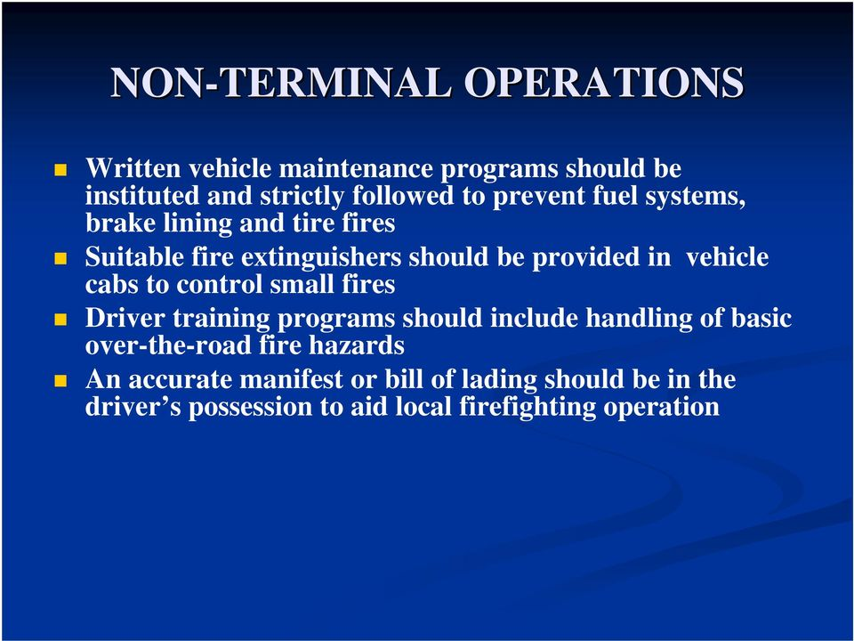 cabs to control small fires Driver training programs should include handling of basic over-the-road fire