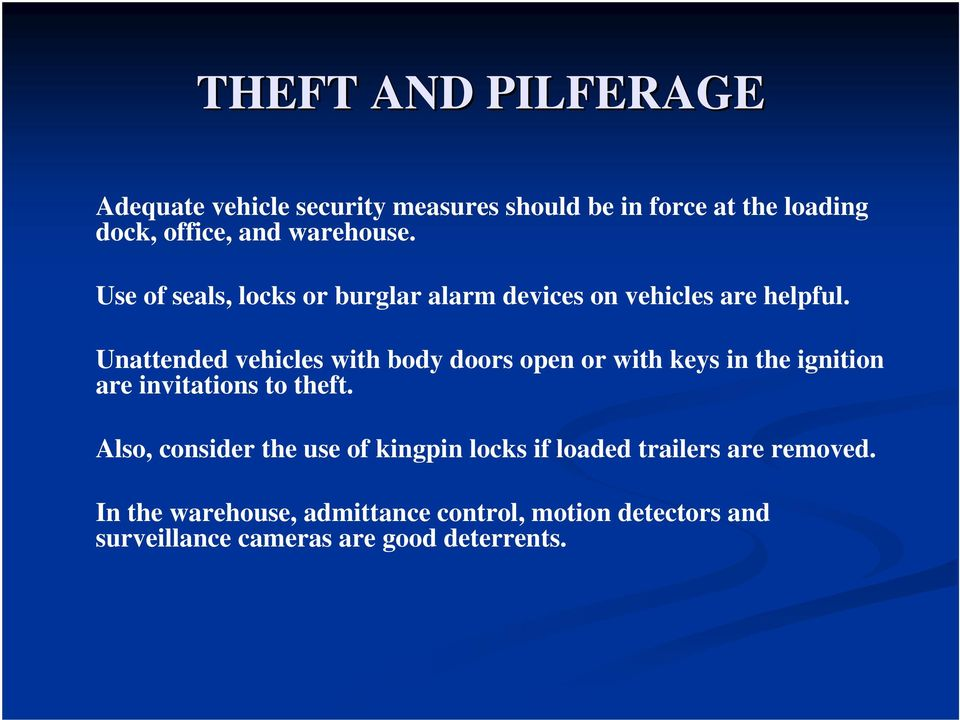 Unattended vehicles with body doors open or with keys in the ignition are invitations to theft.