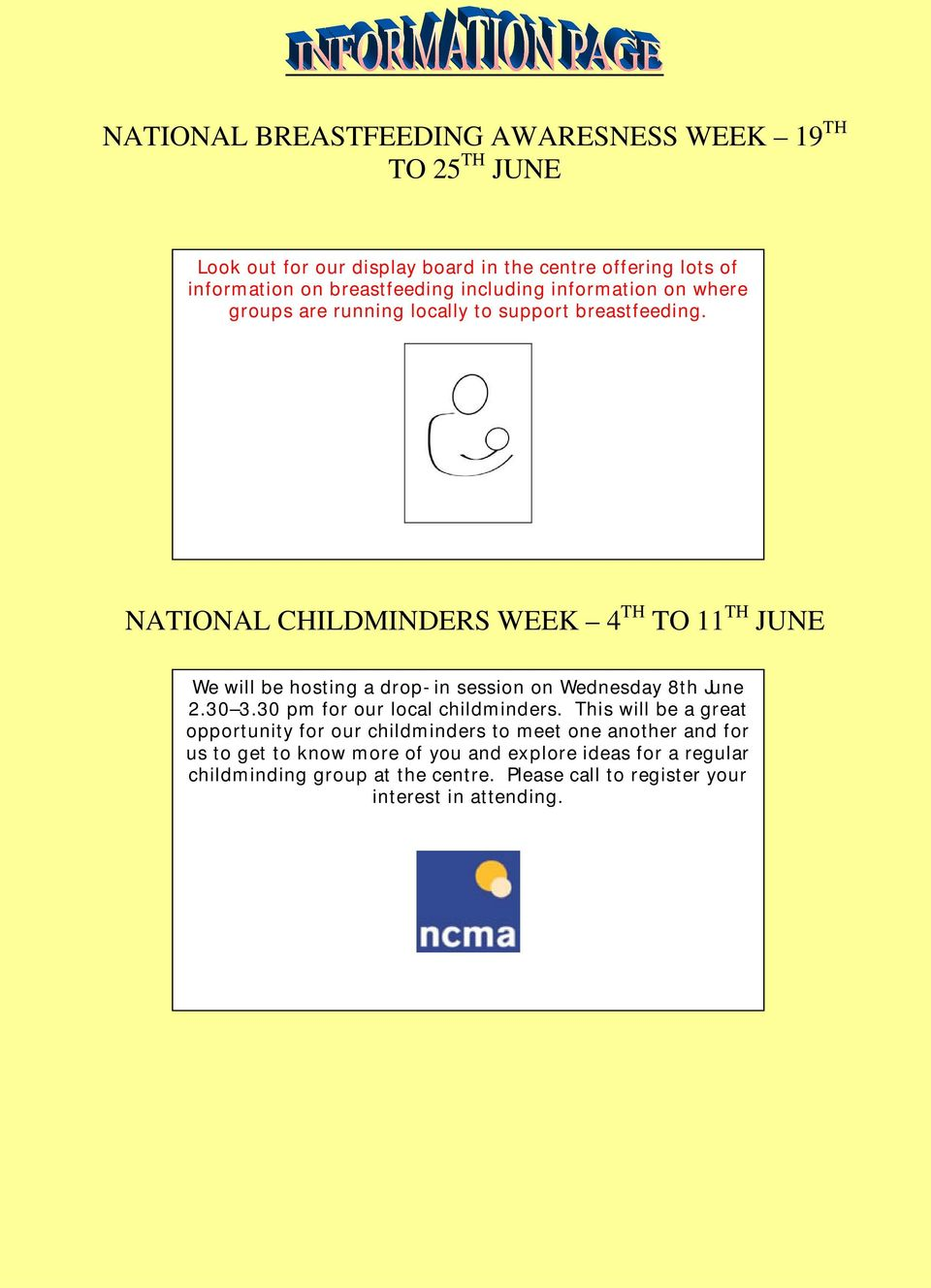 NATIONAL CHILDMINDERS WEEK 4 TH TO 11 TH JUNE We will be hosting a drop-in session on Wednesday 8th June 2.30 3.30 pm for our local childminders.