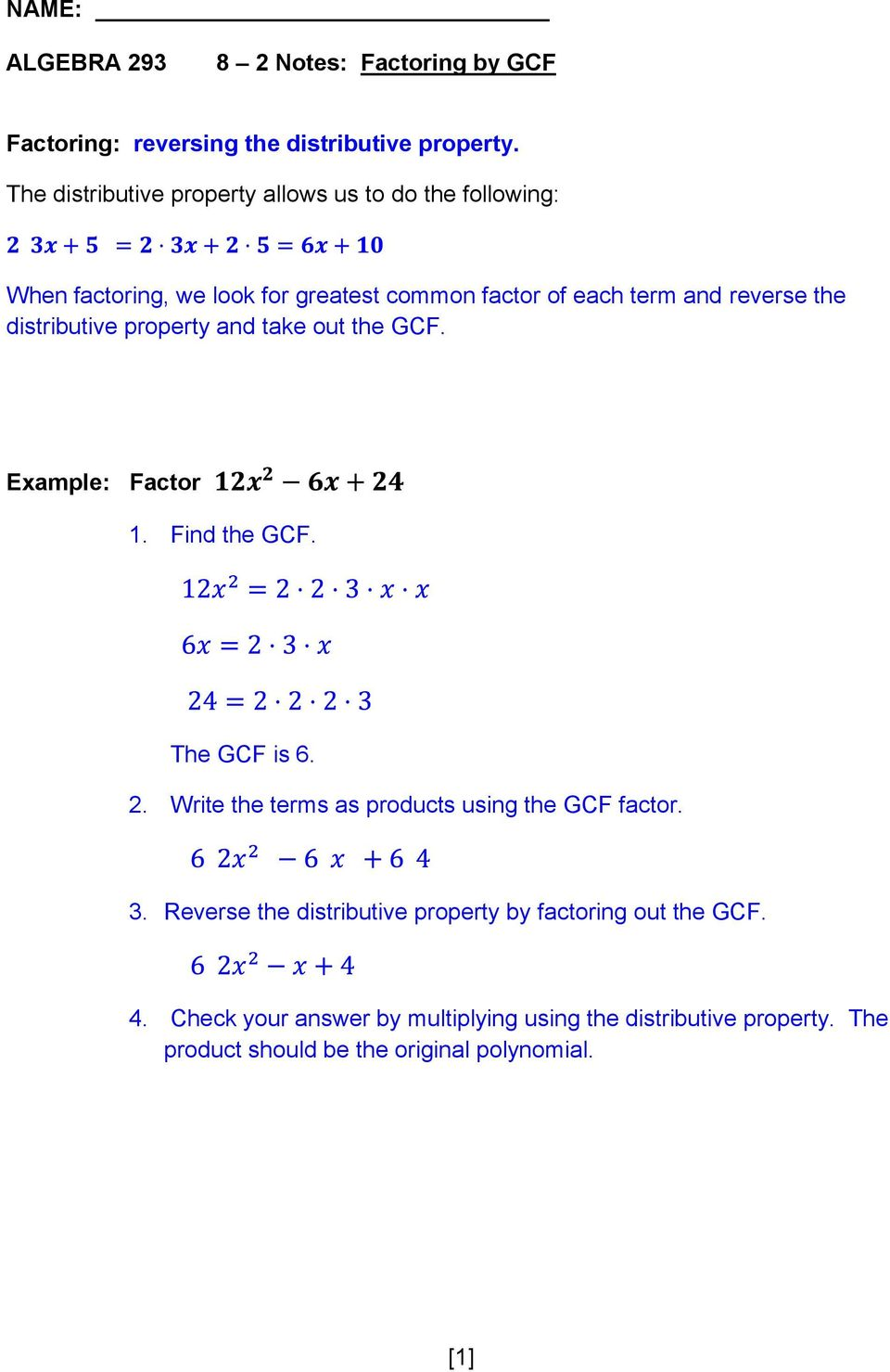 of each term and reverse the distributive property and take out the GCF. The GCF is 6. 2.
