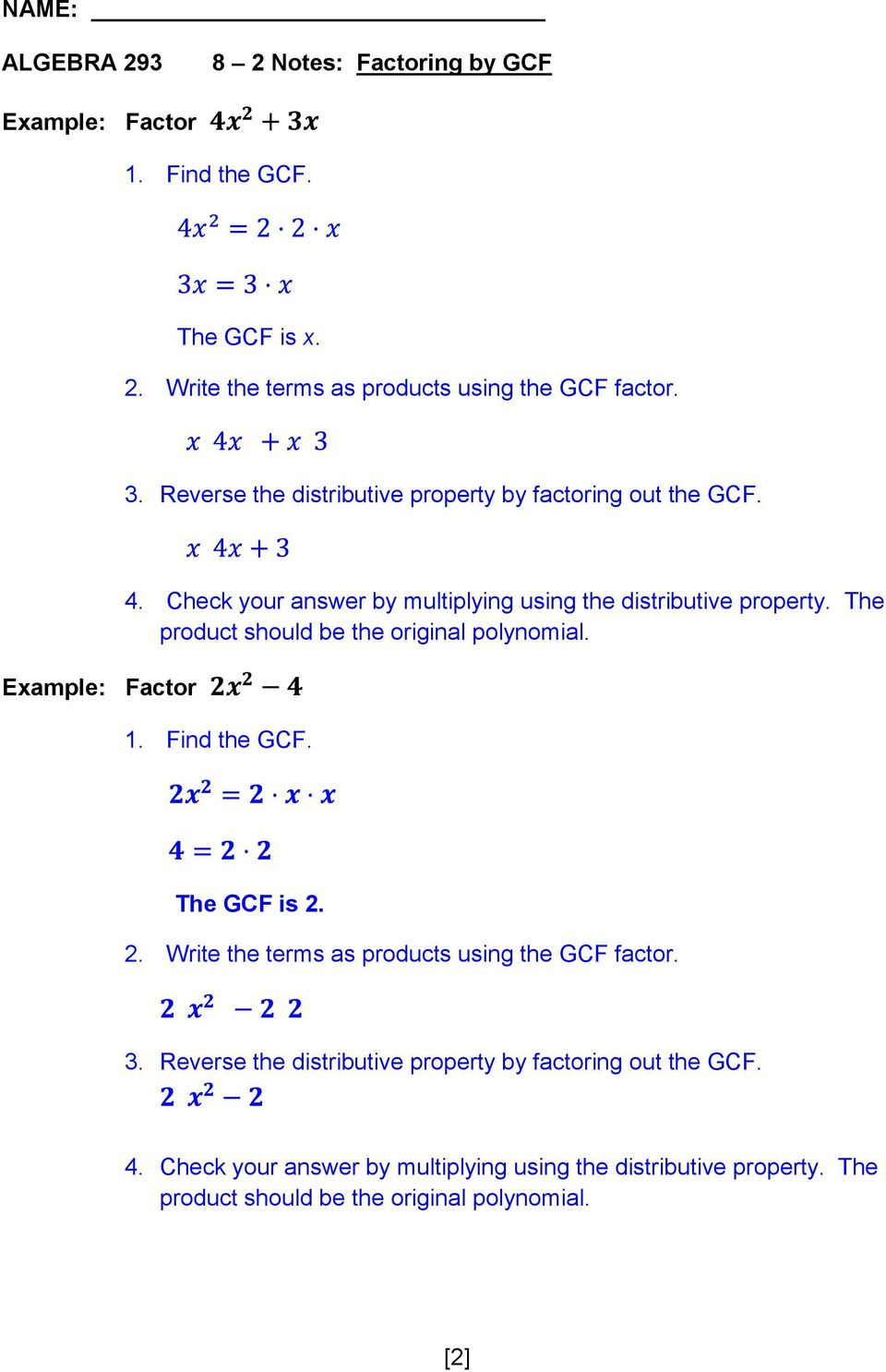 Check your answer by multiplying using the distributive property. The The GCF is 2.