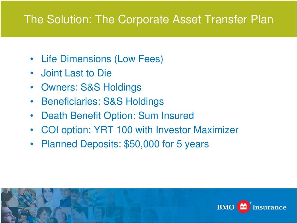 S&S Holdings Death Benefit Option: Sum Insured COI option: YRT