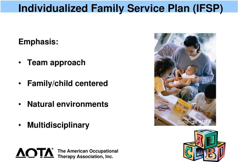 Family/child centered Natural
