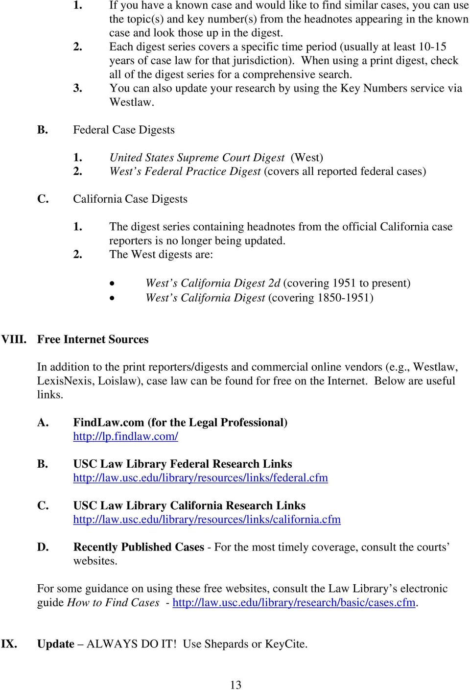3. You can also update your research by using the Key Numbers service via Westlaw. B. Federal Case Digests 1. United States Supreme Court Digest (West) 2.