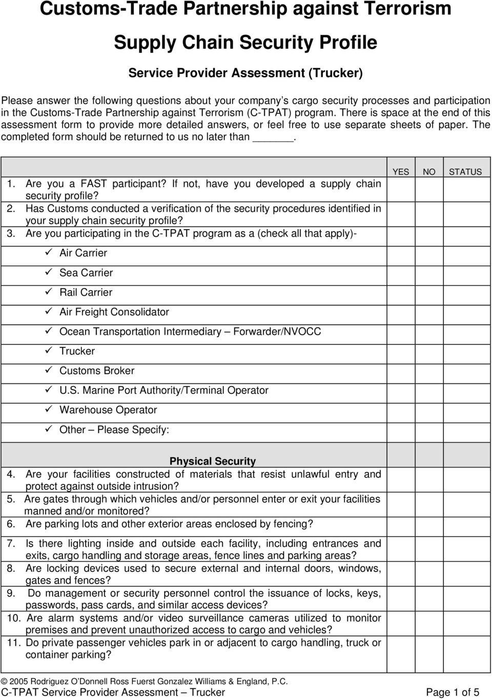 There is space at the end of this assessment form to provide more detailed answers, or feel free to use separate sheets of paper. The completed form should be returned to us no later than. 1.