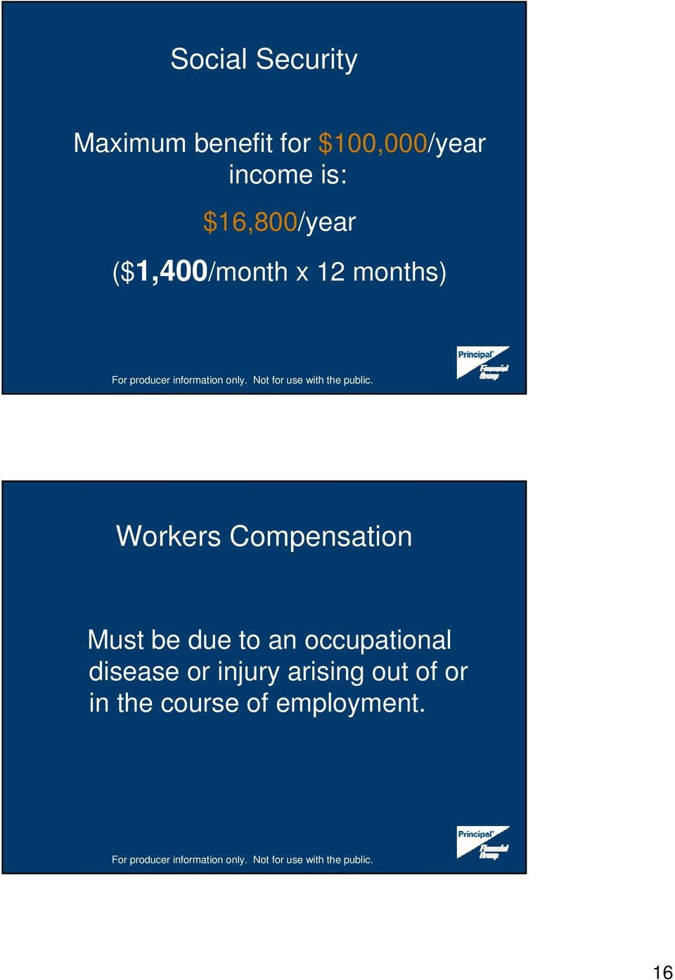 Workers Compensation Must be due to an occupational