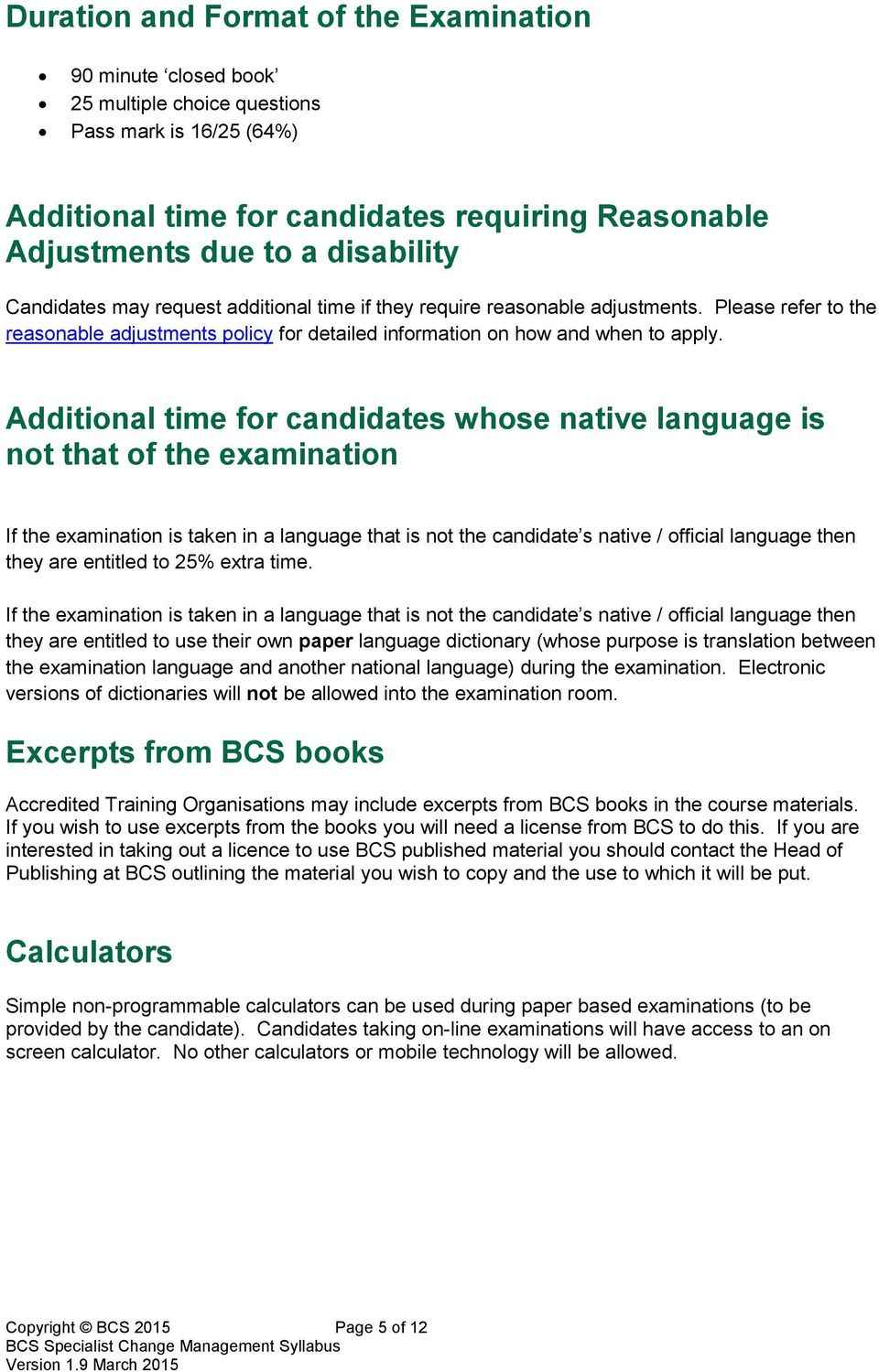 Additional time for candidates whose native language is not that of the examination If the examination is taken in a language that is not the candidate s native / official language then they are