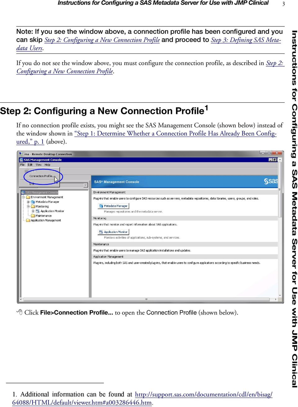 If you do not see the window above, you must configure the connection profile, as described in Step 2: Configuring a New Connection Profile.