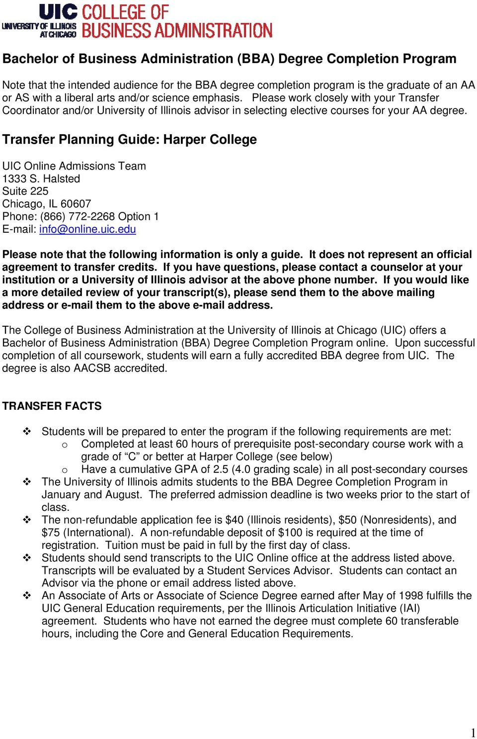 Transfer Planning Guide: Harper College UIC Online Admissions Team 1333 S. Halsted Suite 225 Chicago, IL 60607 Phone: (866) 772-2268 Option 1 E-mail: info@online.uic.
