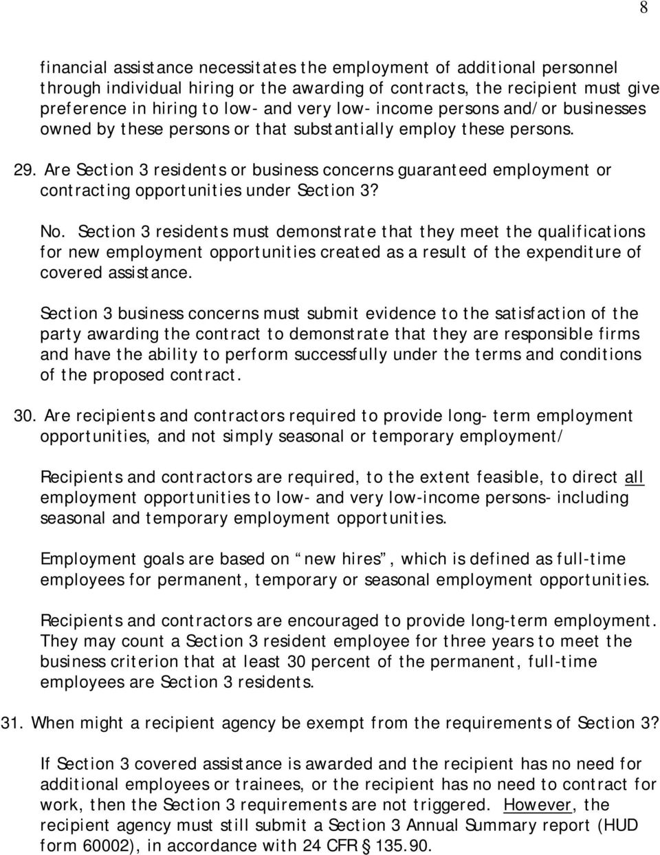 Are Section 3 residents or business concerns guaranteed employment or contracting opportunities under Section 3? No.