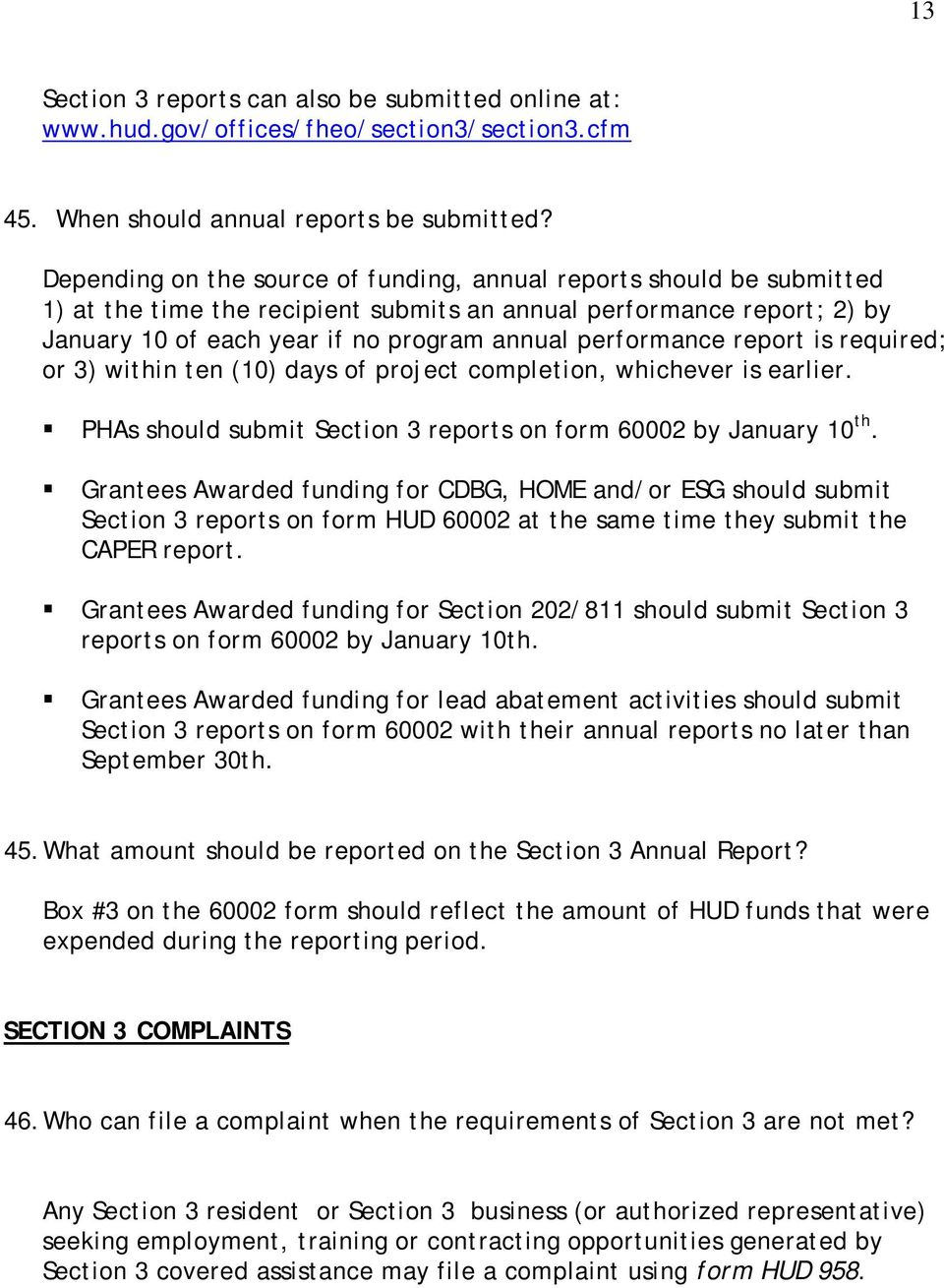 performance report is required; or 3) within ten (10) days of project completion, whichever is earlier. PHAs should submit Section 3 reports on form 60002 by January 10 th.