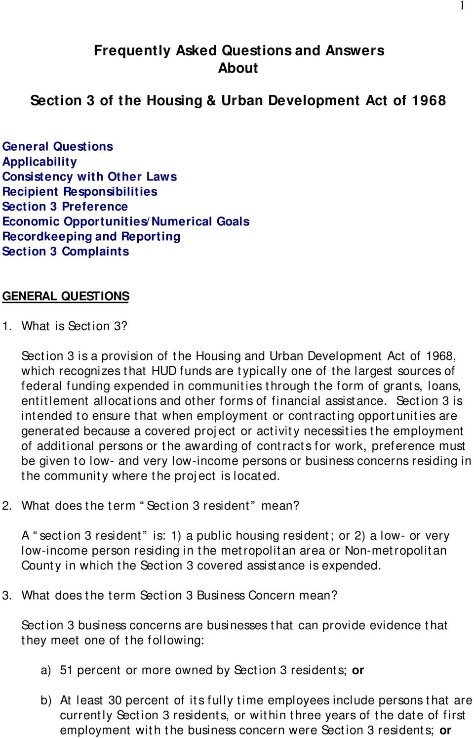 Section 3 is a provision of the Housing and Urban Development Act of 1968, which recognizes that HUD funds are typically one of the largest sources of federal funding expended in communities through
