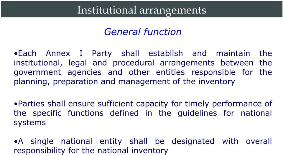 management of the inventory Parties shall ensure sufficient capacity for timely performance of the specific functions defined