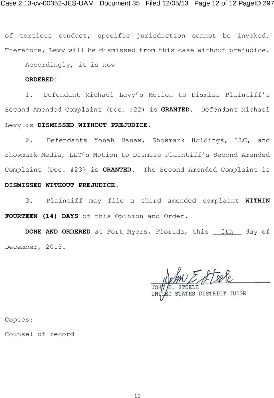 #22) is GRANTED. Defendant Michael Levy is DISMISSED WITHOUT PREJUDICE. 2.