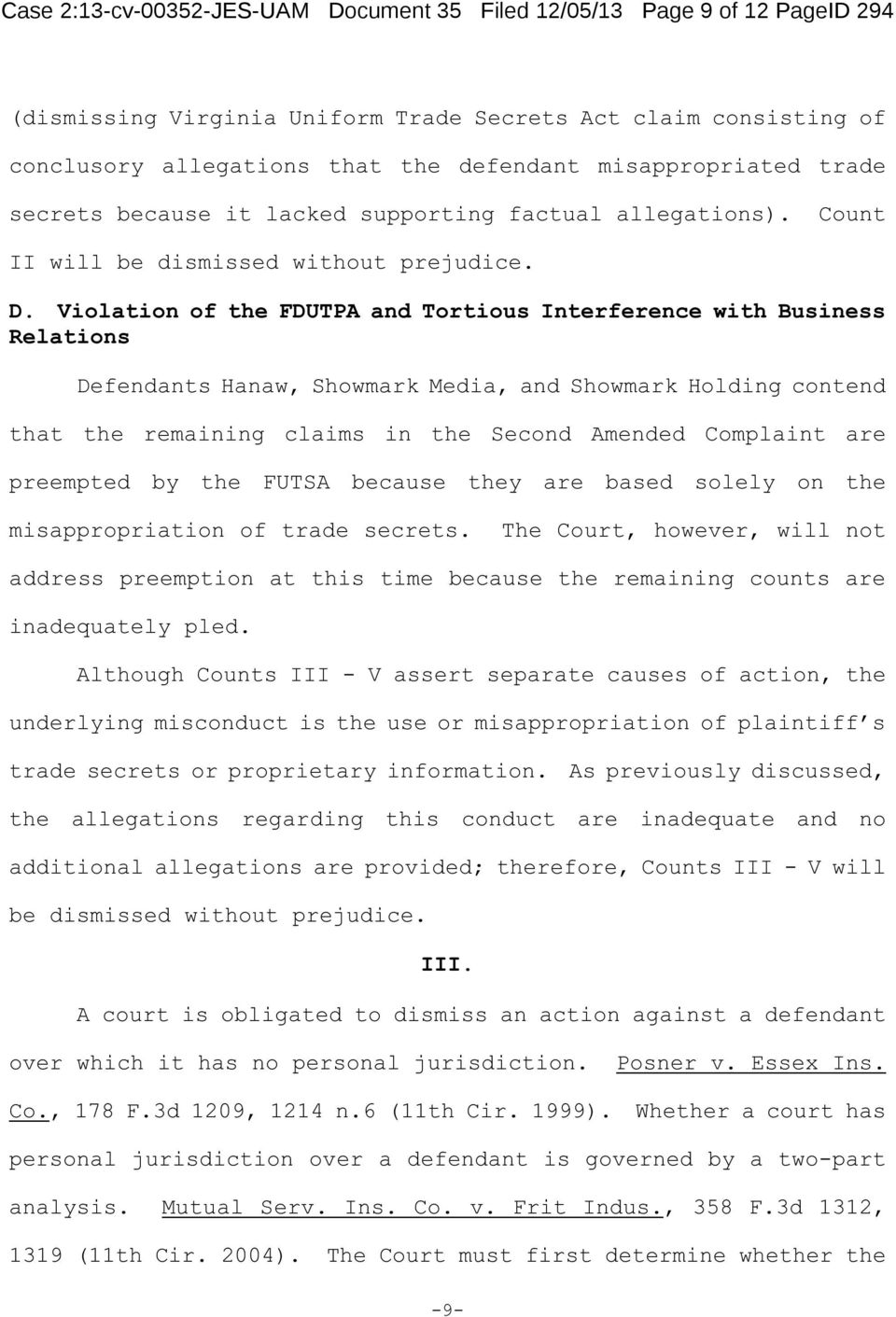 Violation of the FDUTPA and Tortious Interference with Business Relations Defendants Hanaw, Showmark Media, and Showmark Holding contend that the remaining claims in the Second Amended Complaint are