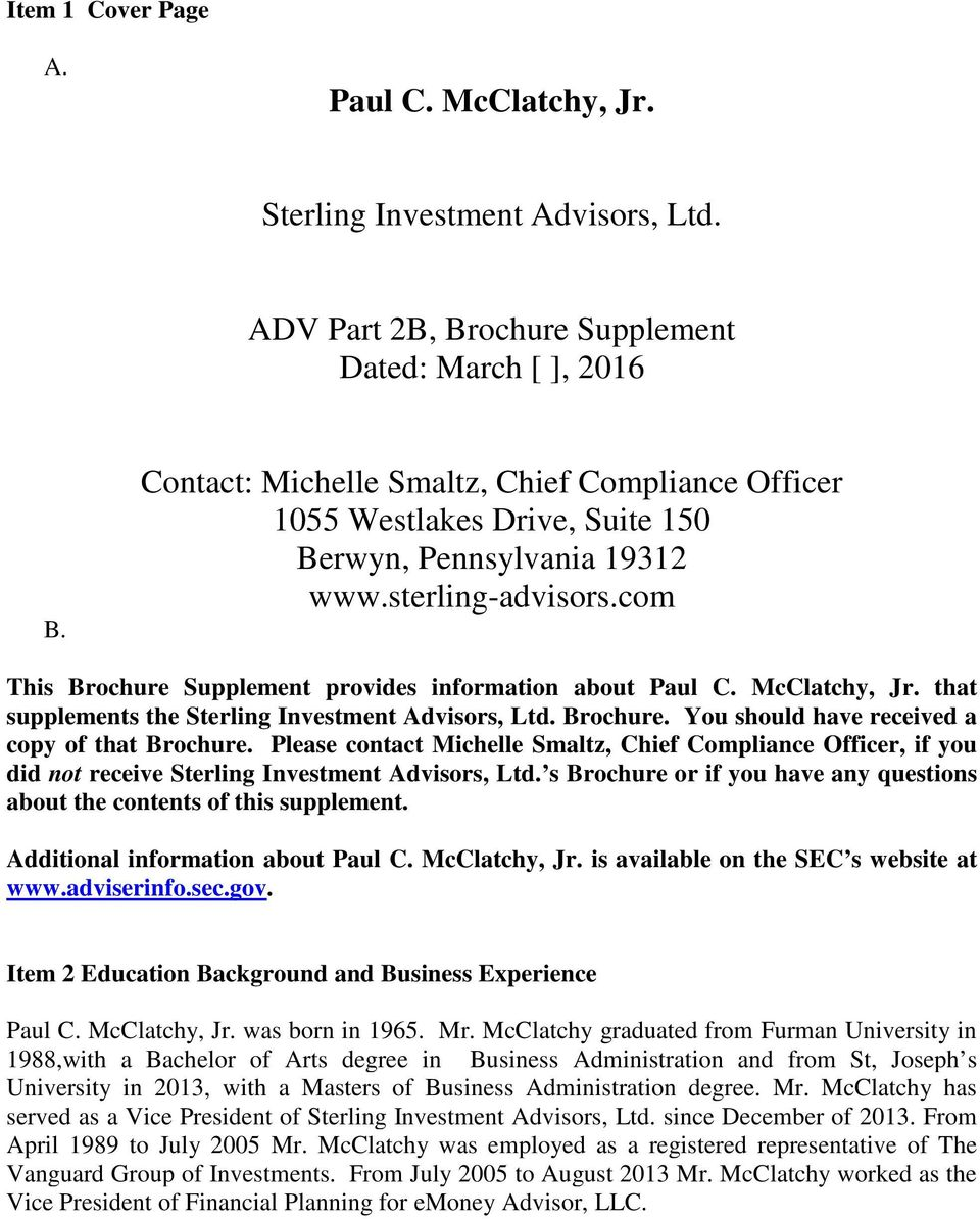 McClatchy, Jr. that supplements the Sterling Investment Advisors, Ltd. Brochure. You should have received a copy of that Brochure.