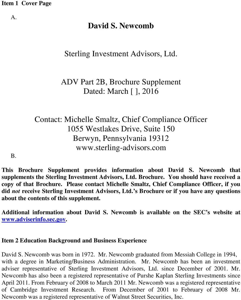 Newcomb that supplements the Sterling Investment Advisors, Ltd. Brochure. You should have received a copy of that Brochure.