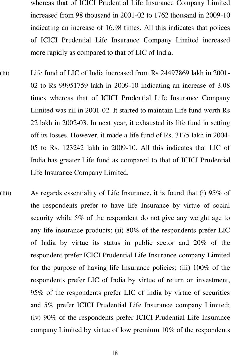 (lii) Life fund of LIC of India increased from Rs 24497869 lakh in 2001-02 to Rs 99951759 lakh in 2009-10 indicating an increase of 3.