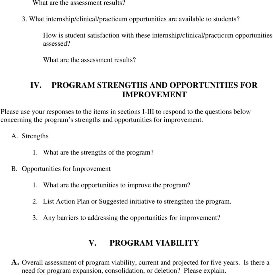 PROGRAM STRENGTHS AND OPPORTUNITIES FOR IMPROVEMENT Please use your responses to the items in sections I-III to respond to the questions below concerning the program s strengths and opportunities for