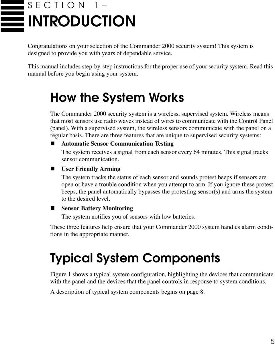 How the System Works The Commander 2000 security system is a wireless, supervised system.