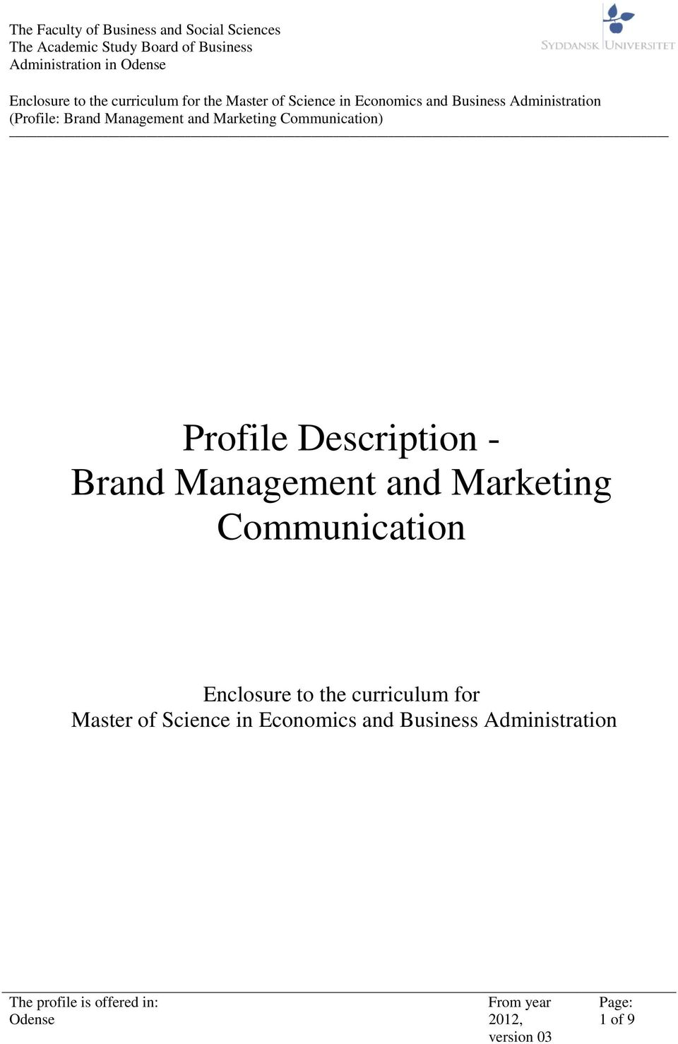 Marketing Enclosure to the curriculum for Master