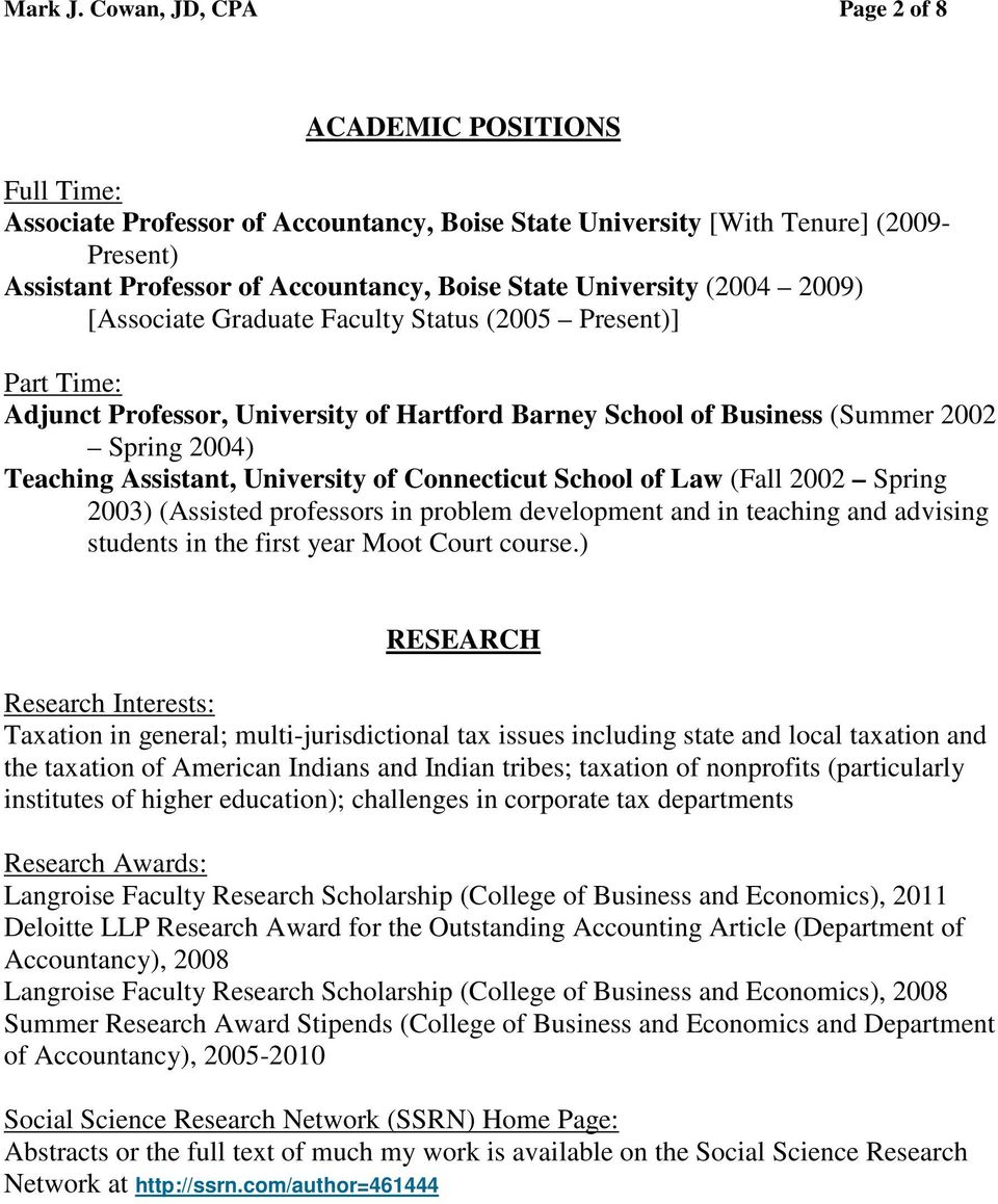 University (2004 2009) [Associate Graduate Faculty Status (2005 Present)] Part Time: Adjunct Professor, University of Hartford Barney School of Business (Summer 2002 Spring 2004) Teaching Assistant,
