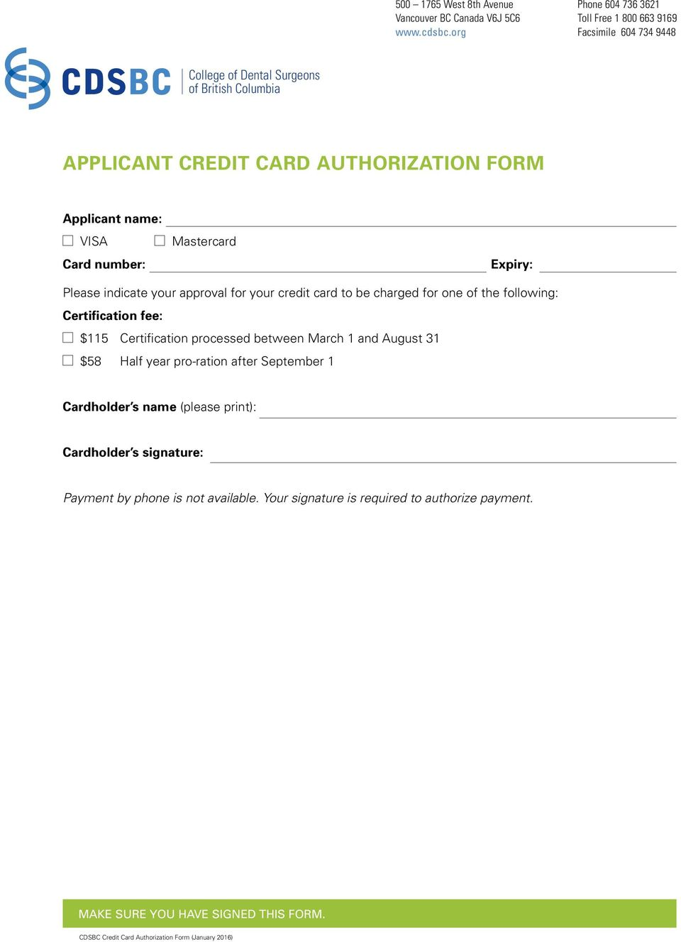 Mastercard Expiry: Please indicate your approval for your credit card to be charged for one of the following: Certification fee: $115 Certification processed between March 1
