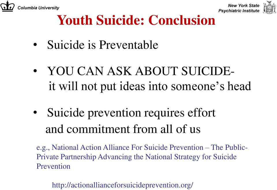 e.g., National Action Alliance For Suicide Prevention The Public- Private Partnership