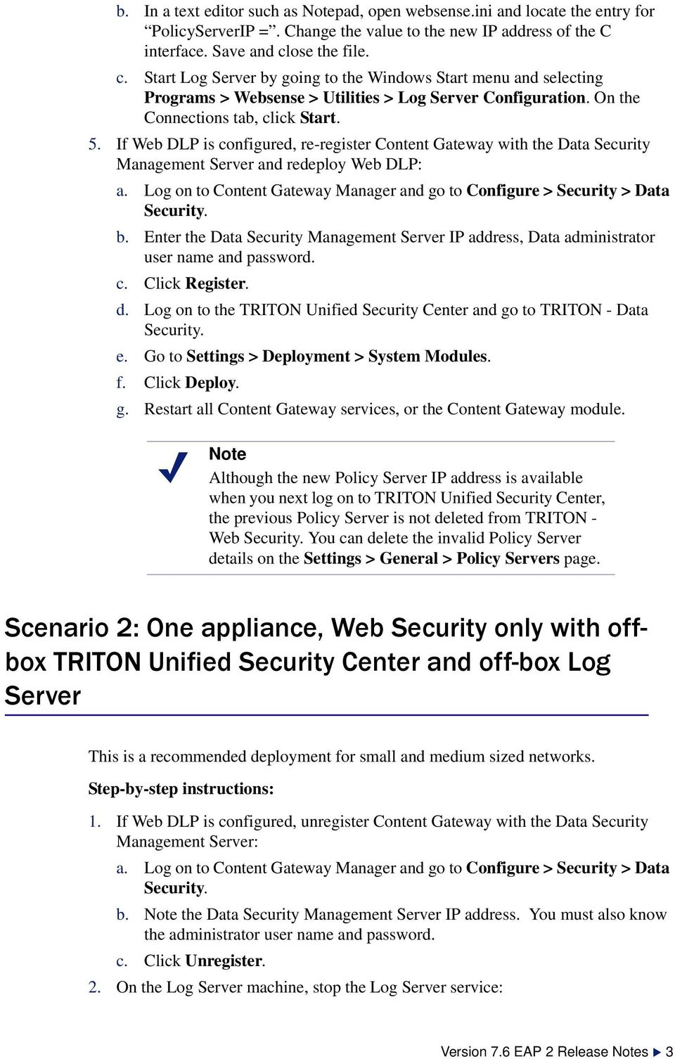 If Web DLP is configured, re-register Content Gateway with the Data Security Management Server and redeploy Web DLP: b.
