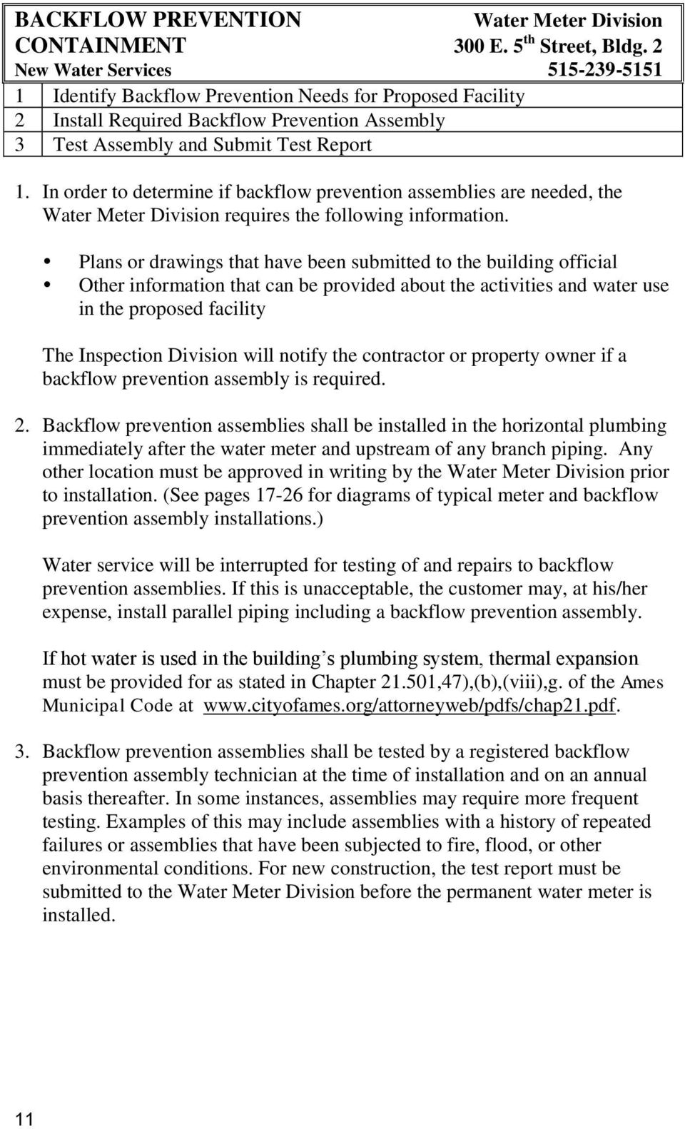 In order to determine if backflow prevention assemblies are needed, the Water Meter Division requires the following information.