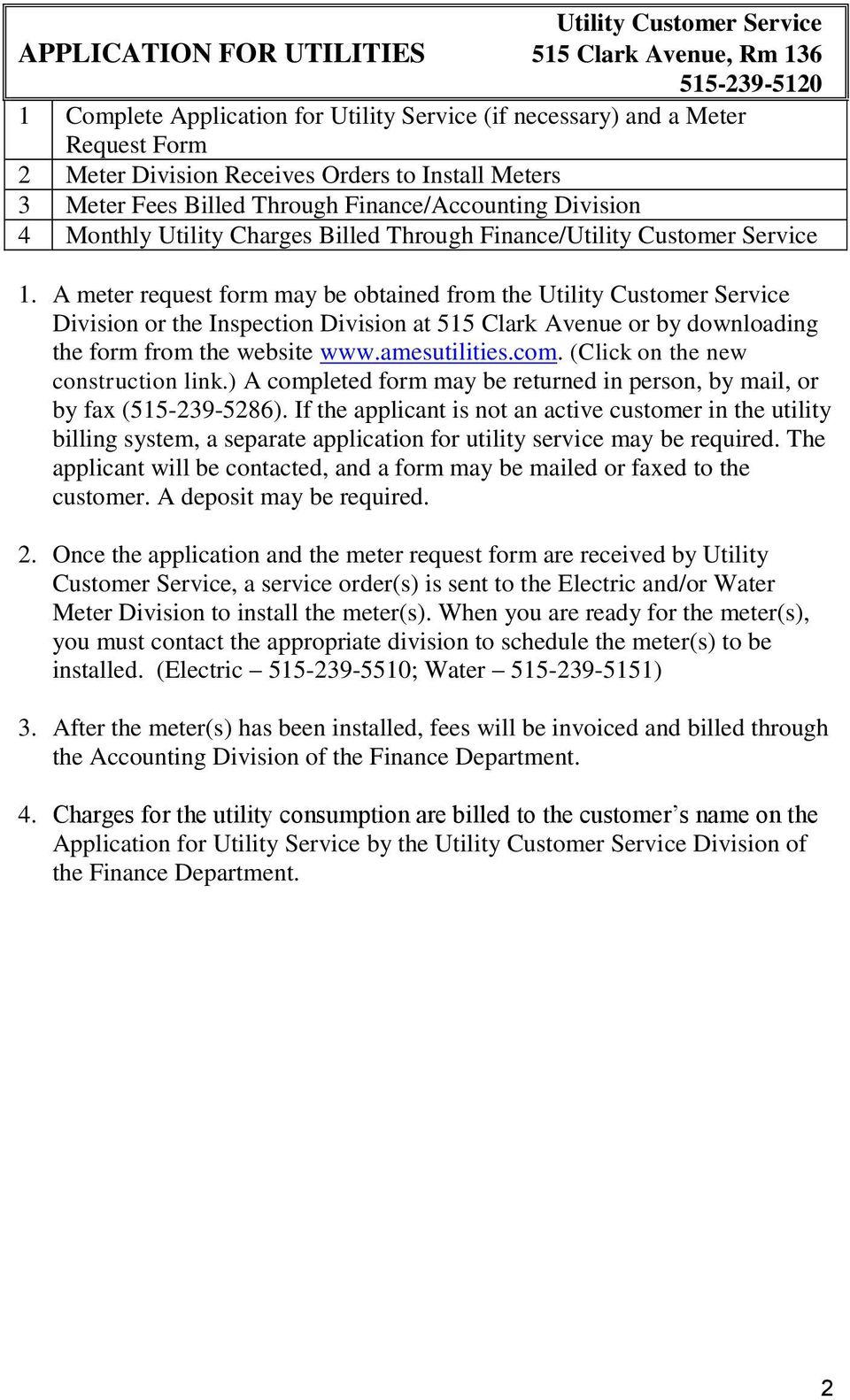 A meter request form may be obtained from the Utility Customer Service Division or the Inspection Division at 515 Clark Avenue or by downloading the form from the website www.amesutilities.com.