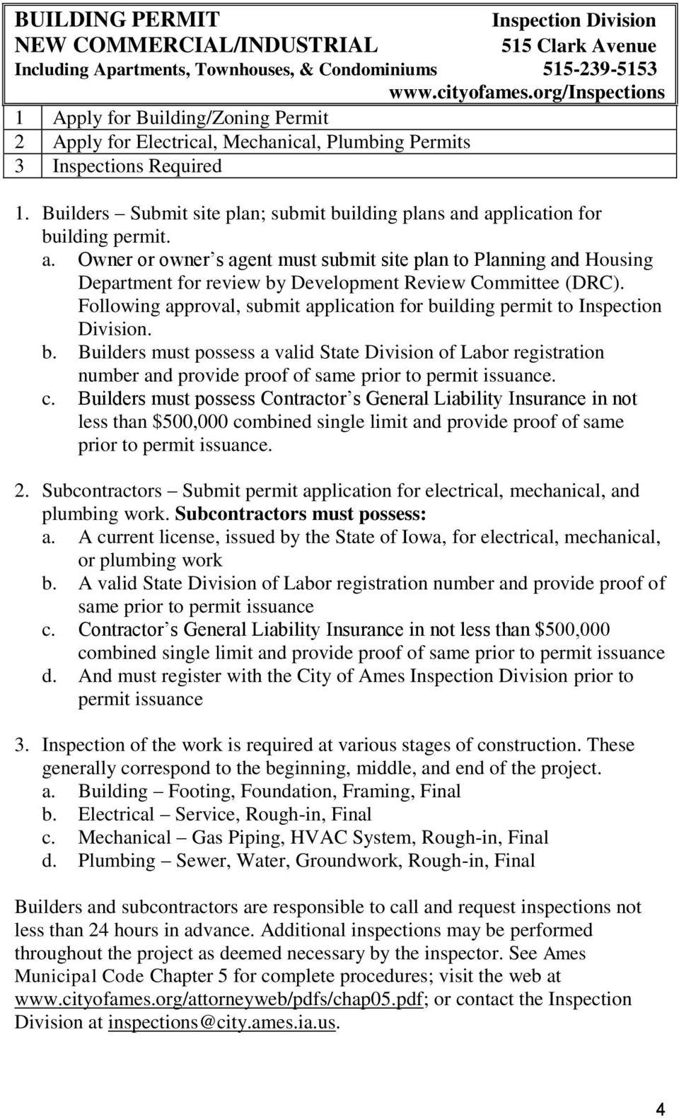 Builders Submit site plan; submit building plans and application for building permit. a. Owner or owner s agent must submit site plan to Planning and Housing Department for review by Development Review Committee (DRC).