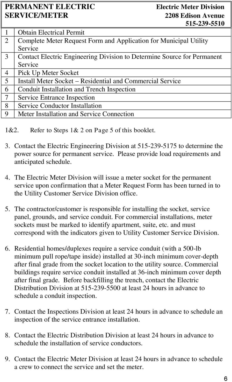 Inspection 7 Service Entrance Inspection 8 Service Conductor Installation 9 Meter Installation and Service Connection 1&2. Refer to Steps 1& 2 on Page 5 of this booklet. 3.