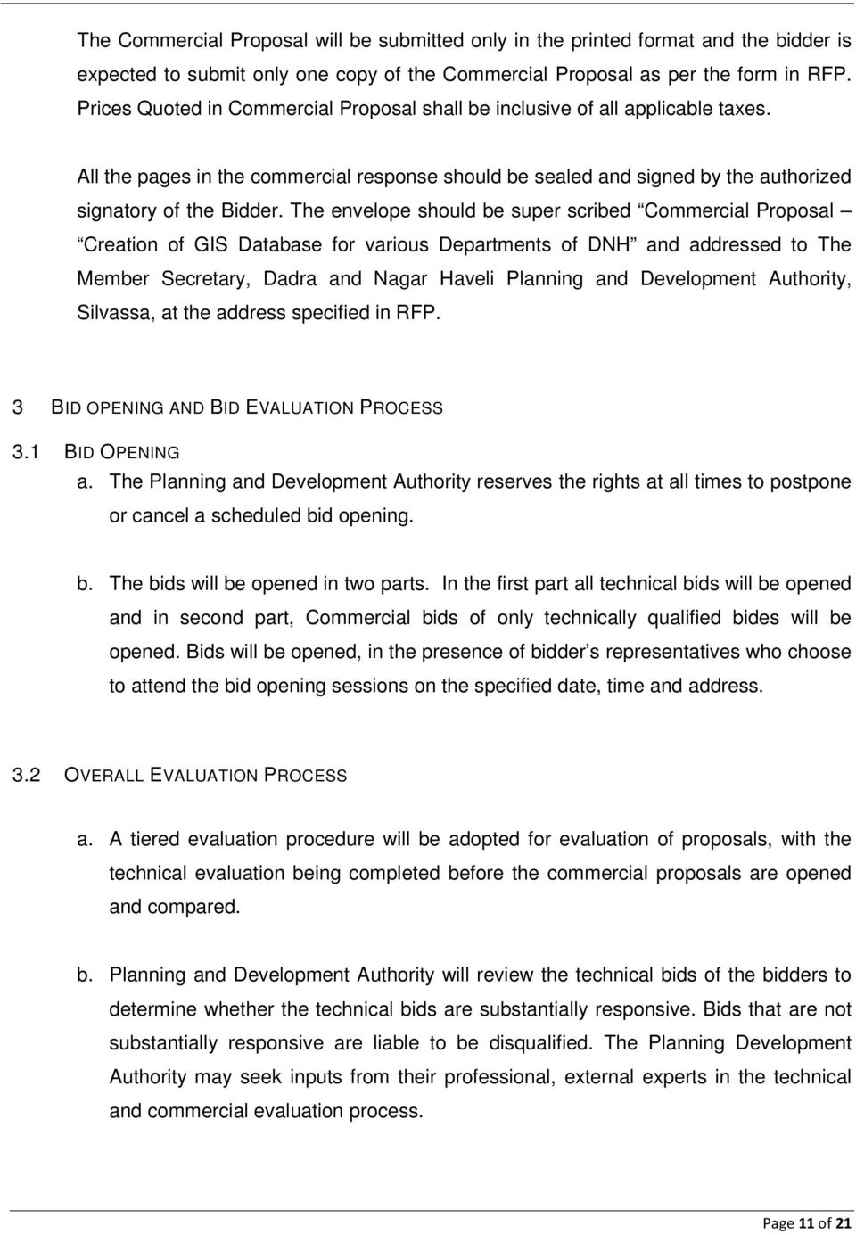 The envelope should be super scribed Commercial Proposal Creation of GIS Database for various Departments of DNH and addressed to The Member Secretary, Dadra and Nagar Haveli Planning and Development