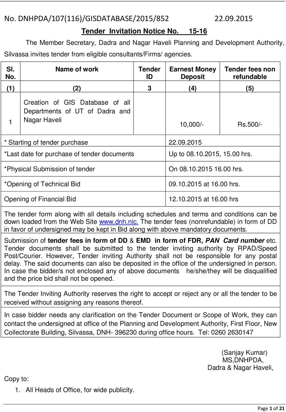 Name of work Tender ID Earnest Money Deposit Tender fees non refundable (1) (2) 3 (4) (5) 1 Creation of GIS Database of all Departments of UT of Dadra and Nagar Haveli 10,000/- Rs.