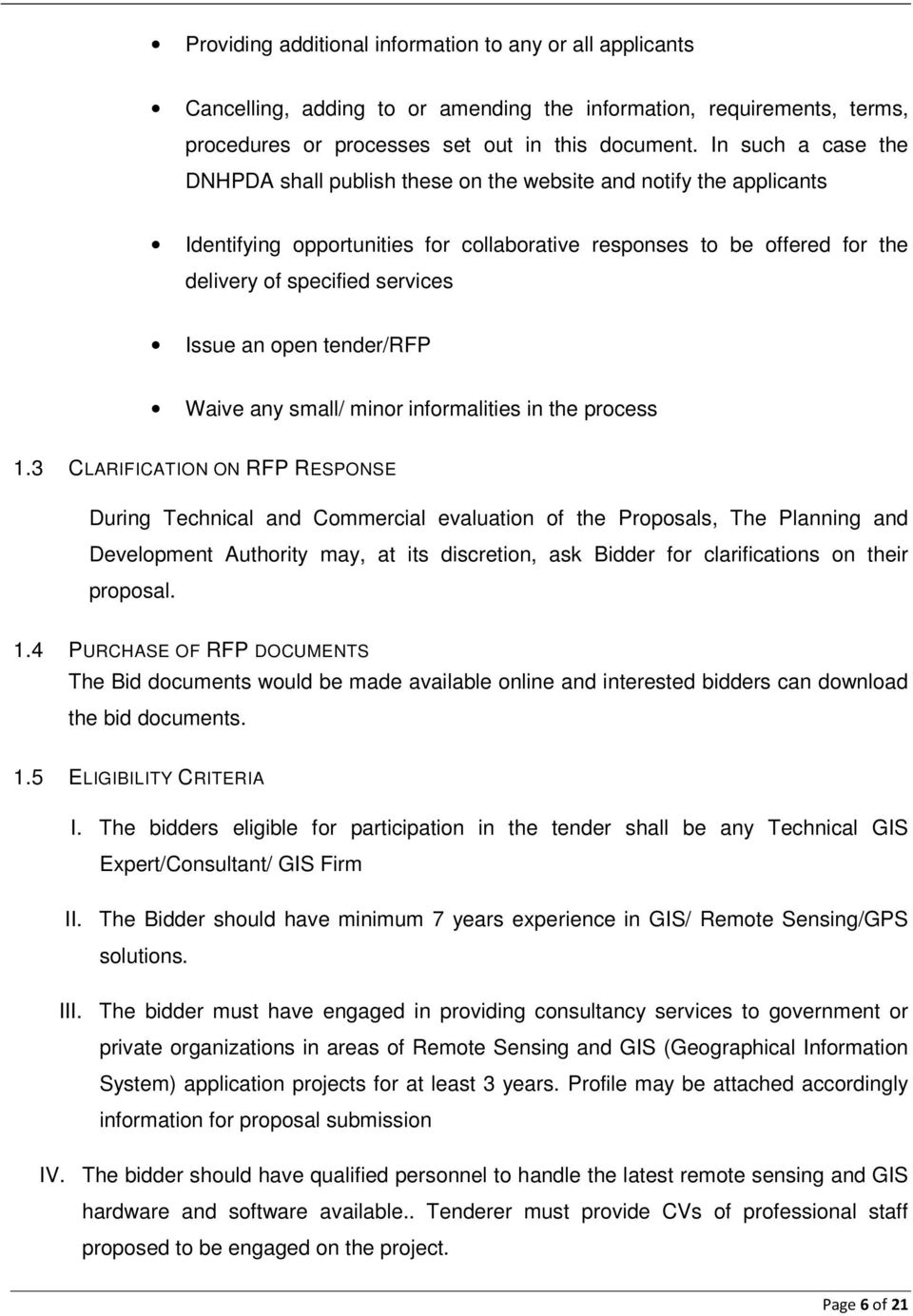 an open tender/rfp Waive any small/ minor informalities in the process 1.
