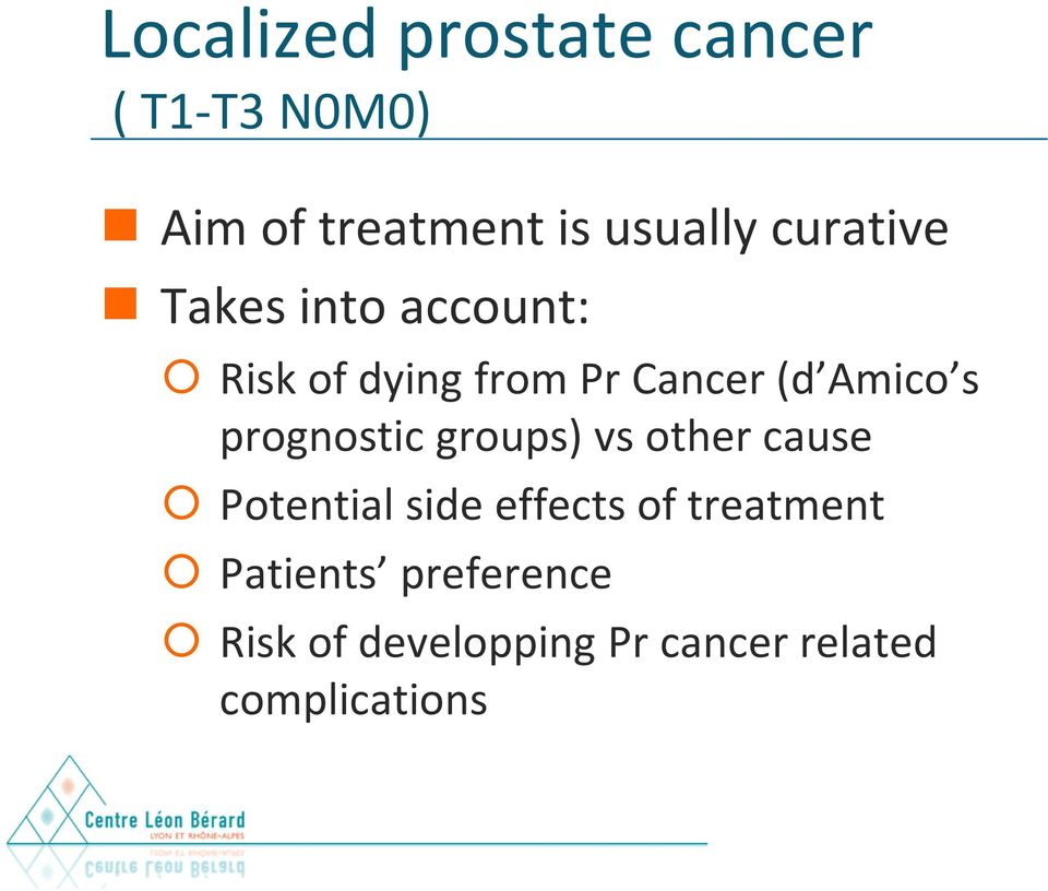 prognostic groups) vs other cause Potential side effects of treatment