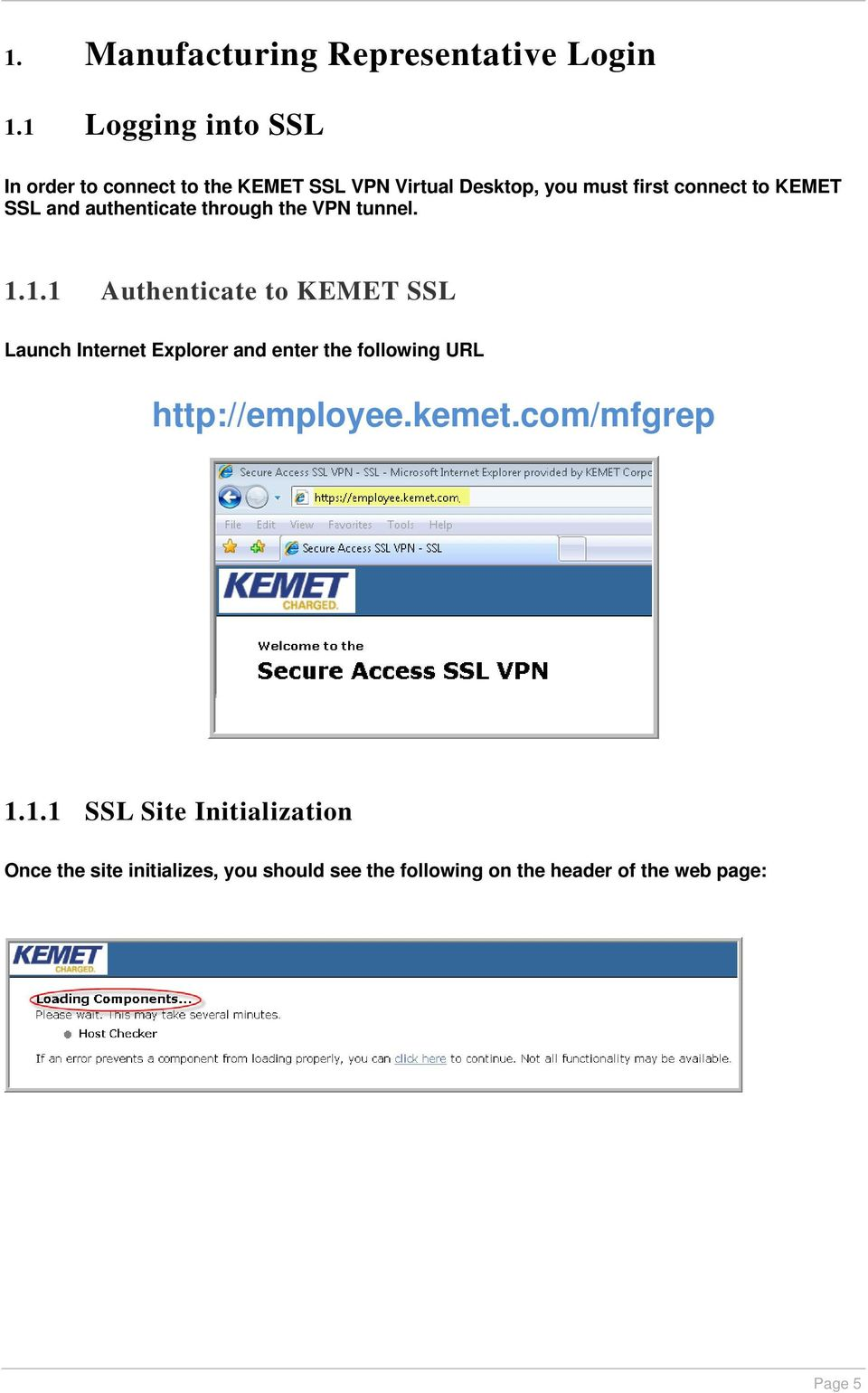 SSL and authenticate through the VPN tunnel. 1.