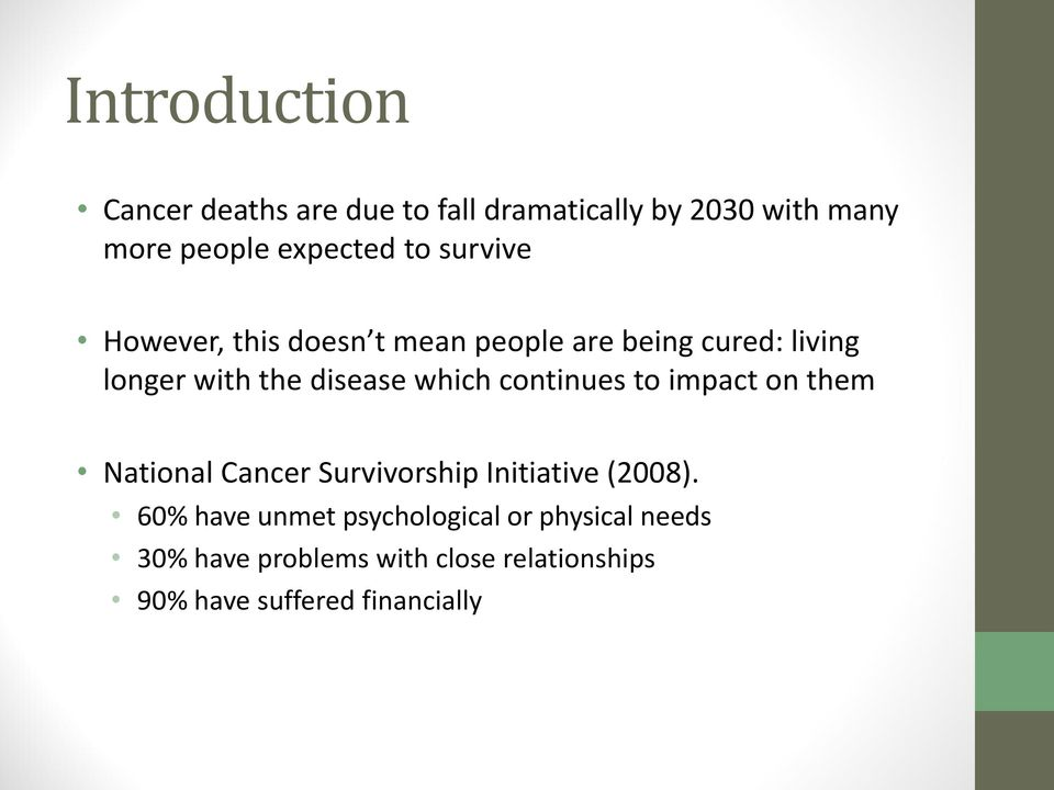 continues to impact on them National Cancer Survivorship Initiative (2008).