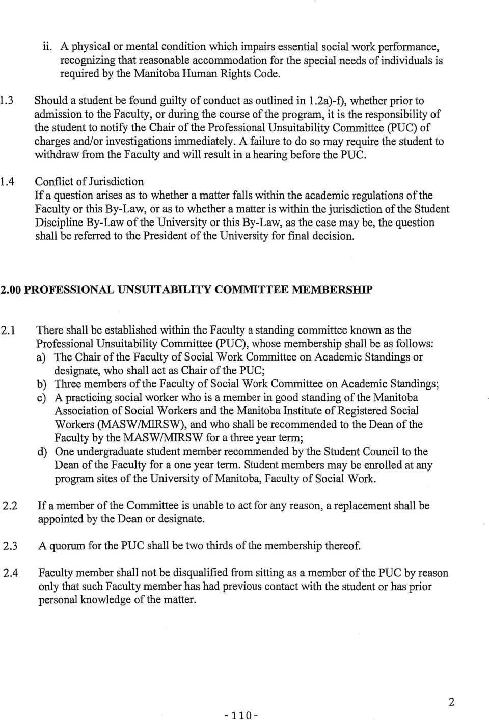 2a)-f), whether prior to admission to the Faculty, or during the course of the program, it is the responsibility of the student to notify the Chair of the Professional Unsuitability Committee (PUC)