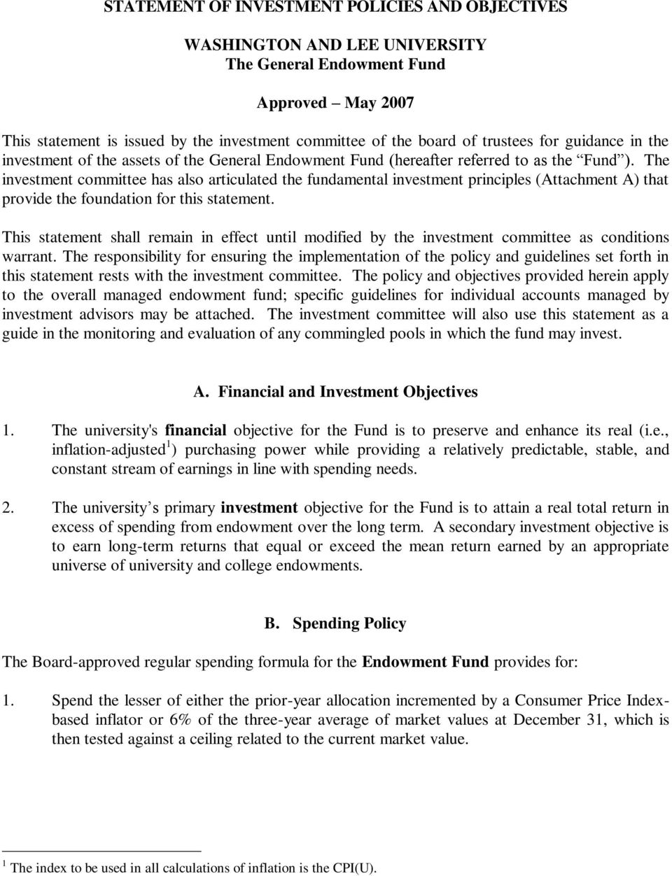 The investment committee has also articulated the fundamental investment principles (Attachment A) that provide the foundation for this statement.
