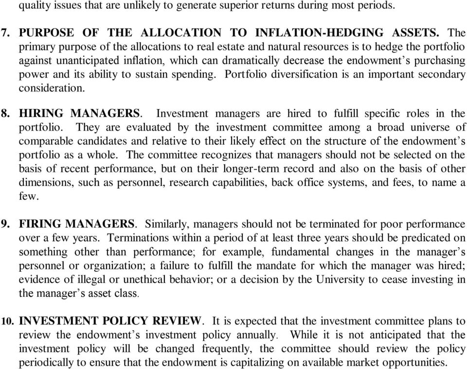 and its ability to sustain spending. Portfolio diversification is an important secondary consideration. 8. HIRING MANAGERS. Investment managers are hired to fulfill specific roles in the portfolio.