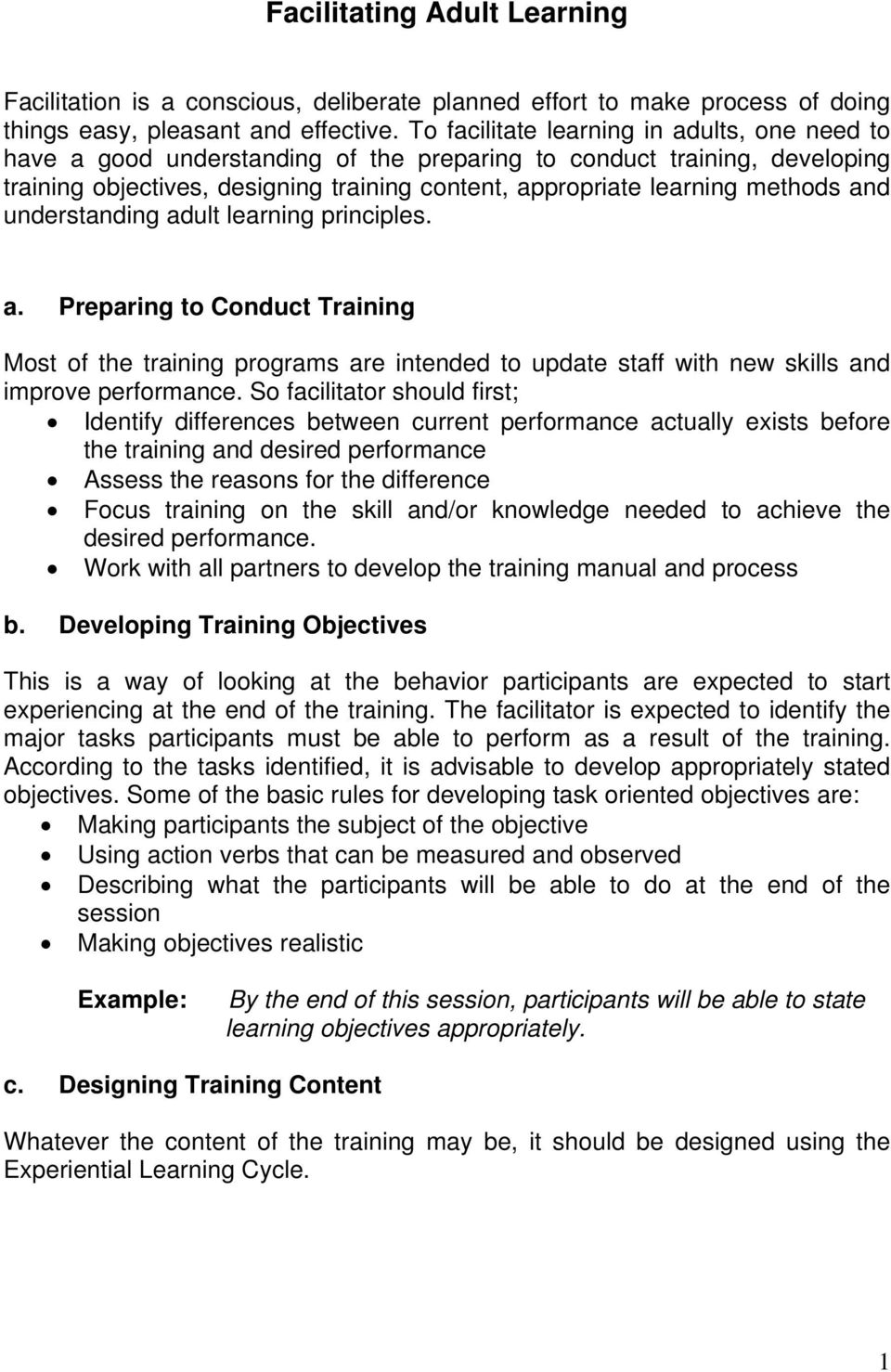 and understanding adult learning principles. a. Preparing to Conduct Training Most of the training programs are intended to update staff with new skills and improve performance.