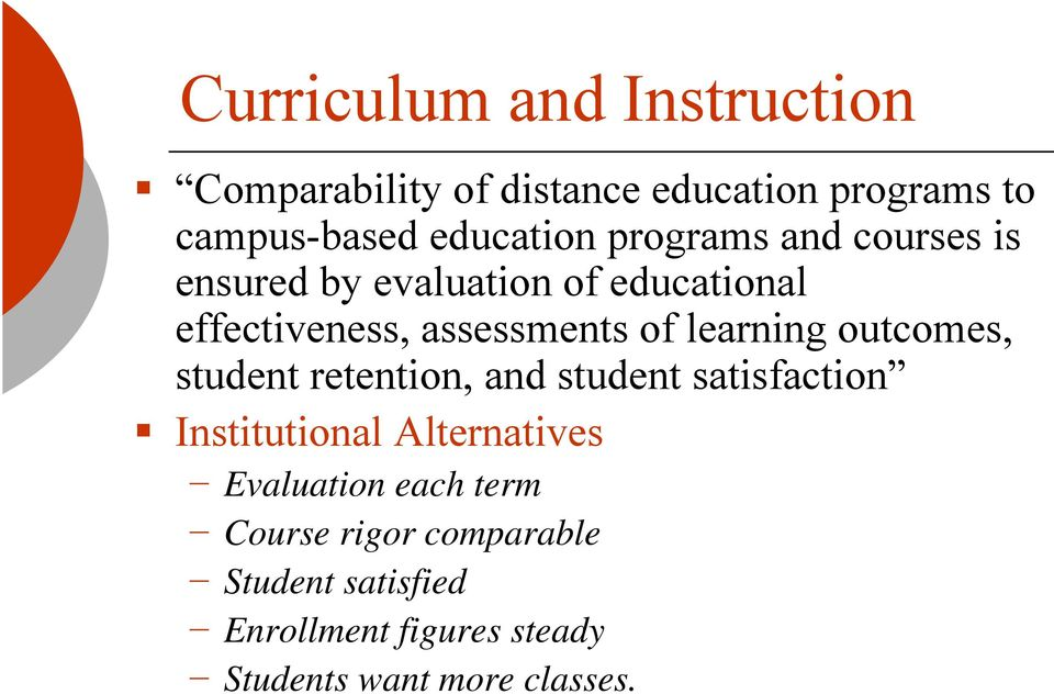 learning outcomes, student retention, and student satisfaction Institutional Alternatives