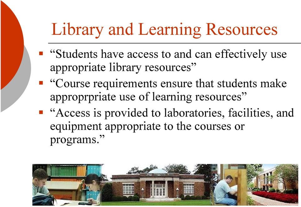 that students make approprpriate use of learning resources Access is
