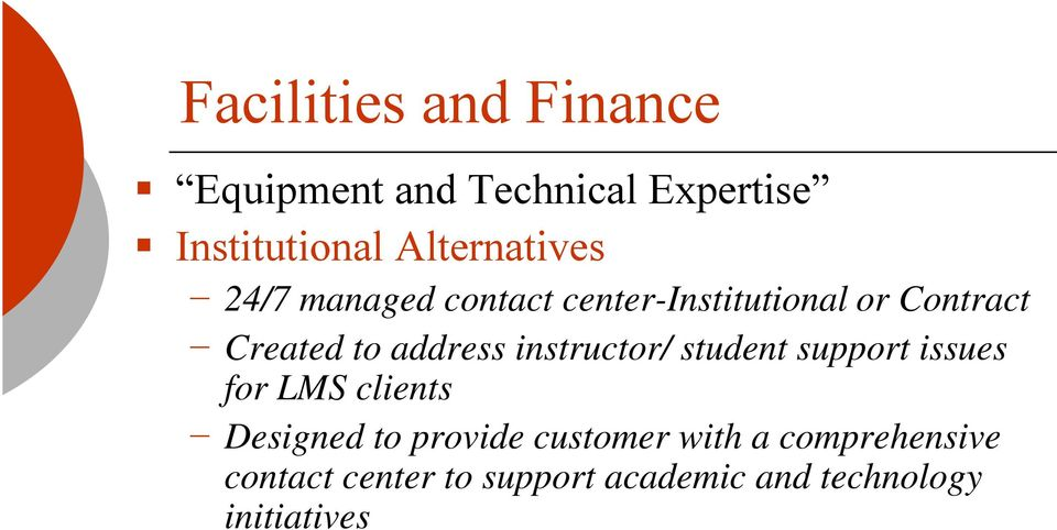 address instructor/ student support issues for LMS clients Designed to provide