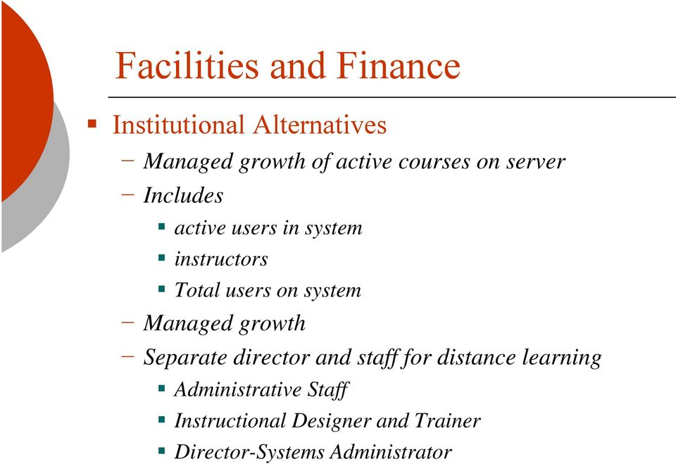 system Managed growth Separate director and staff for distance learning
