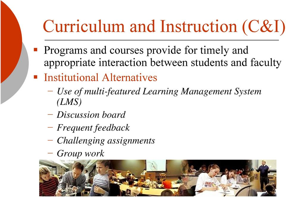 Institutional Alternatives Use of multi-featured Learning Management