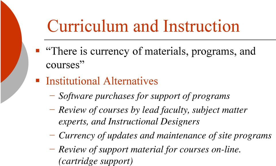 by lead faculty, subject matter experts, and Instructional Designers Currency of updates