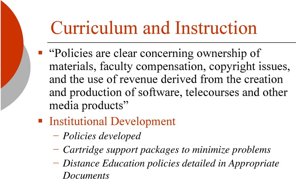 of software, telecourses and other media products Institutional Development Policies developed